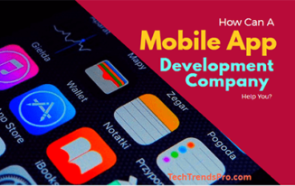 How Can A Mobile App Development Company Help You?