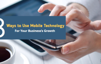 8 Ways to Use Mobile Technology for Your Business's Growth