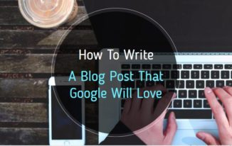How to Write a Blog Post that Google will Love