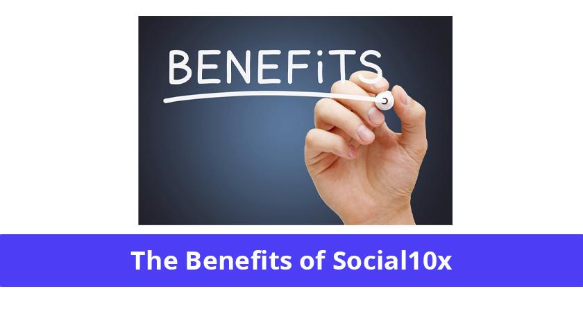 Social10x benefits