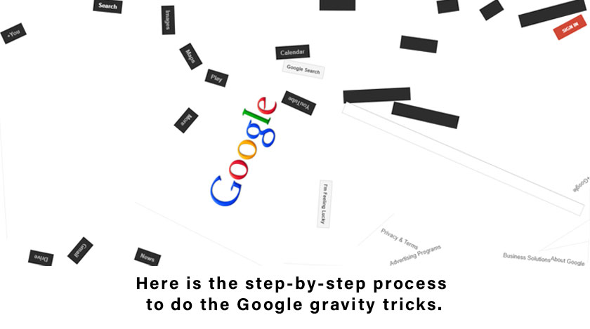 Here-is-the-step-by-step-process-to-do-the-Google-gravity-tricks