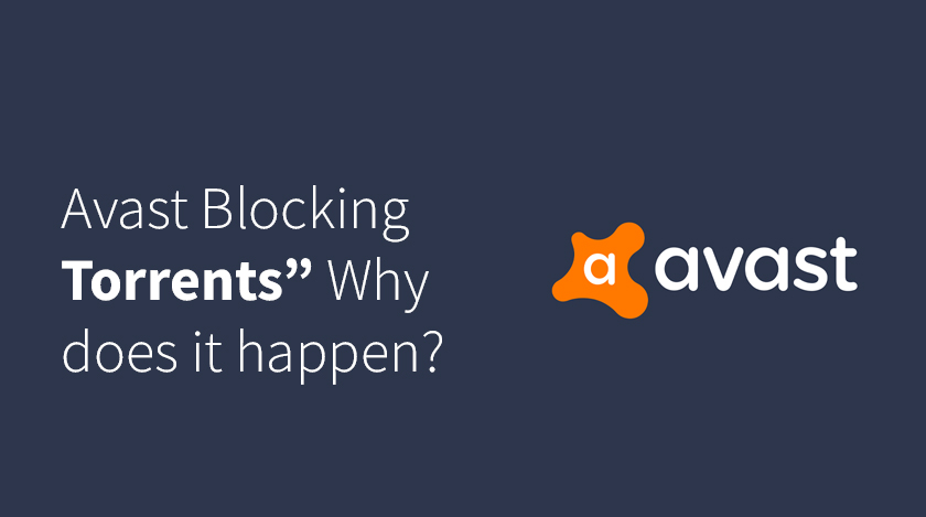 """""""Avast Blocking Torrents"""" Why does it happen"""