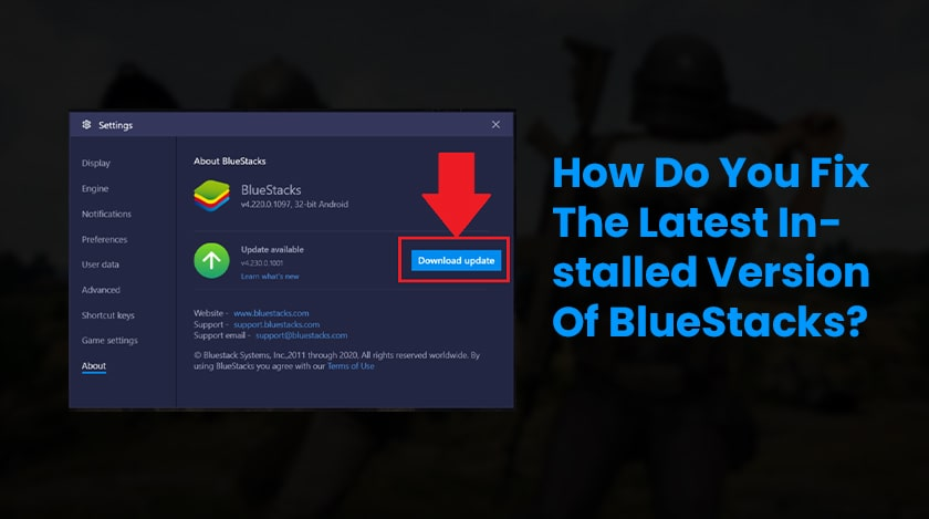 How Do You Fix The Latest Installed Version Of BlueStacks