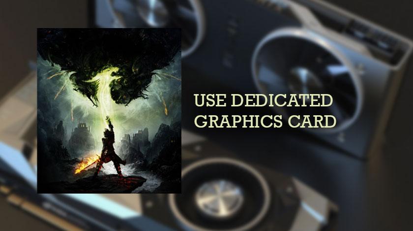 Use Dedicated Graphics Card
