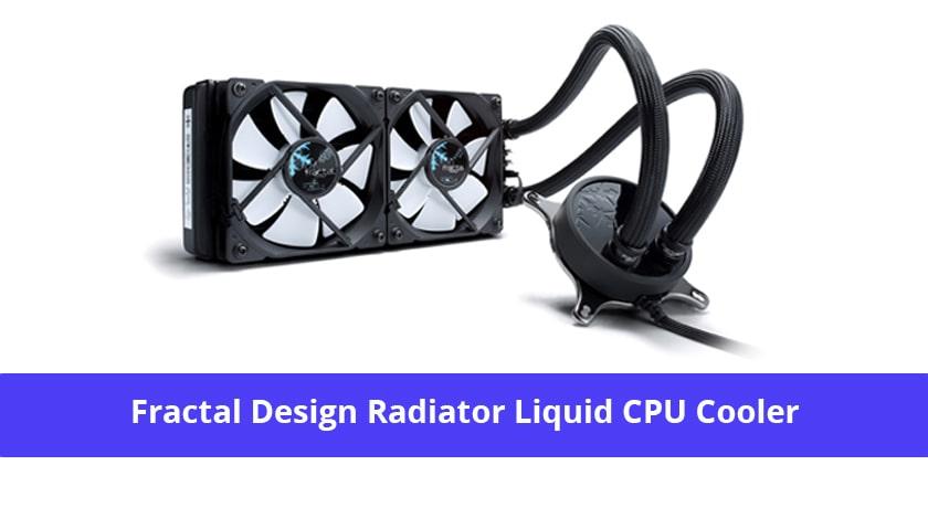 Fractal Design Radiator Liquid CPU Cooler