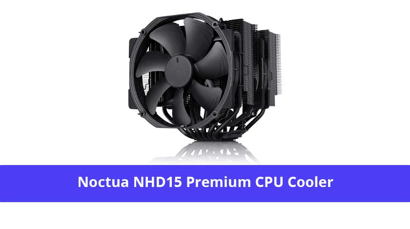 Noctua NHD15 Premium CPU Cooler