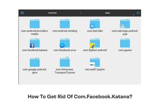 How To Get Rid Of Com.Facebook.Katana