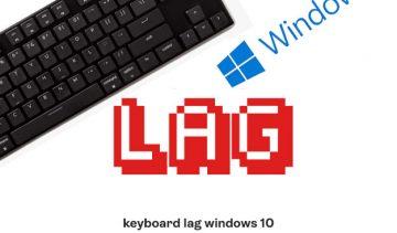 keyboard lag windows 10