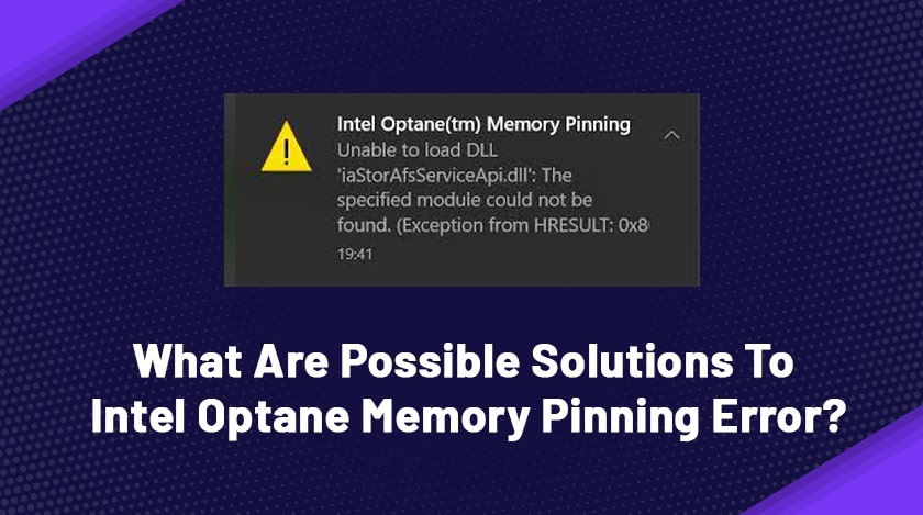 What Are Possible Solutions To Intel Optane Memory Pinning Error