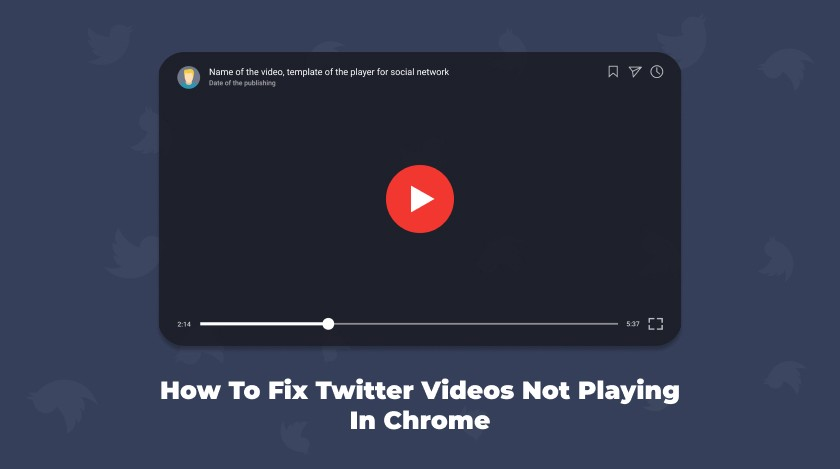 Twitter videos not playing in Chrome